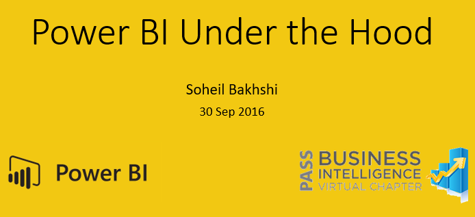 Pass DW BI VC Power BI Under the Hood with Soheil Bakhshi