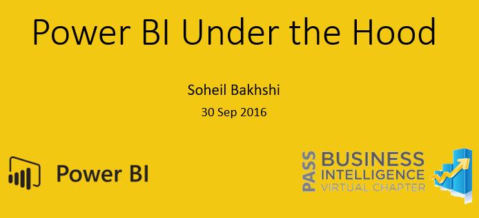 Pass DW BI VC Power BI Under the Hood with Soheil Bakhshi